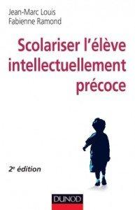 Scolariser l'élève intellectuellement précoce par J-M. Louis & F. Ramond